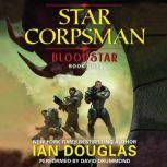 Bloodstar Star Corpsman: Book One, Ian Douglas