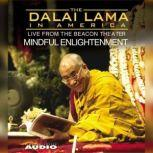 The Dalai Lama in America:Training the Mind, His Holiness the Dalai Lama