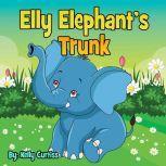 Elly Elephant's Trunk, Kelly Curtiss