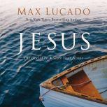 Jesus The God Who Knows Your Name, Max Lucado