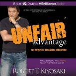 Unfair Advantage The Power of Financial Education, Robert T. Kiyosaki