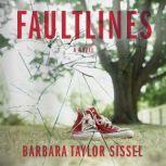 Faultlines, Barbara Taylor Sissel