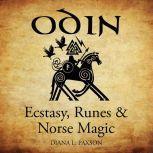 Odin Ecstasy, Runes, & Norse Magic, Diana L. Paxson