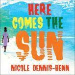 Here Comes the Sun, Nicole Dennis-Benn