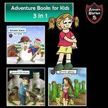 Adventure Books for Kids 3 in 1 Short Kids Adventures (Action Stories for Children), Jeff Child