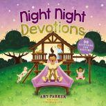 Night Night Devotions 90 Devotions for Bedtime, Amy Parker
