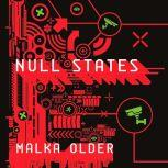 Null States, Malka Older