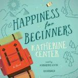 Happiness for Beginners, Katherine Center