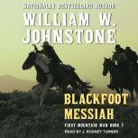 Blackfoot Messiah, William W. Johnstone