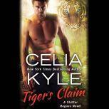 Tiger's Claim A Paranormal Shifter Romance, Celia Kyle