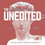 The Unedited A Novel about Genome and Identity, Pernille Rorth