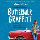Buttermilk Graffiti A Chef's Journey to Discover America's New Melting-Pot Cuisine, Edward Lee