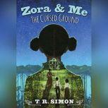 Zora and Me: The Cursed Ground, T. R. Simon