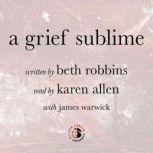 A Grief Sublime, A Grief Sublime