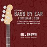 Fortunate Son A Bass Lesson on the Style of Creedence Clearwater Revival, Bill Brown