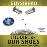 Guys Read: The Dirt on Our Shoes A Short Story from Guys Read: Other Worlds, Neal Shusterman