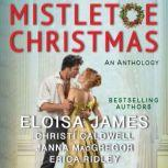 Mistletoe Christmas An Anthology, Eloisa James