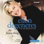 The Funny Thing Is..., Ellen DeGeneres