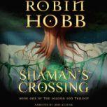 Shaman's Crossing, Robin Hobb