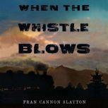 When the Whistle Blows, Fran Cannon Slayton