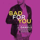 Bad for You, J. Daniels