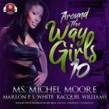 Around the Way Girls 10, Ms. Michel Moore; Racquel Williams; Marlon P. S. White