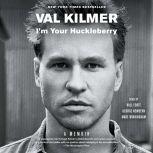 I'm Your Huckleberry A Memoir, Val Kilmer
