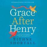 Grace After Henry, Eithne Shortall