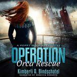 Operation Orca Rescue A heart-pounding undercover mission on the high seas of Norway, Kimberli A. Bindschatel