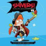 Shivers!: The Pirate Who's Afraid of Everything, Annabeth Bondor-Stone
