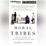 Moral Tribes Emotion, Reason, and the Gap Between Us and Them, Joshua Greene