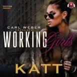 Working Girls Carl Weber Presents, Katt