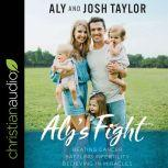 Aly's Fight Beating Cancer, Battling Infertility, and Believing in Miracles, Aly Taylor