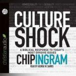 Culture Shock A Biblical Response to Today's Most Divisive Issues, Chip Ingram