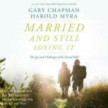 Married and Still Loving It The Joys and Challenges of the Second Half, Gary Chapman