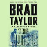 The Ruins A Taskforce Story, Brad Taylor