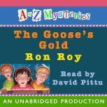 A to Z Mysteries: The Goose's Gold, Ron Roy