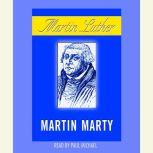 Martin Luther, Martin E. Marty