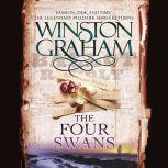 The Four Swans A Novel of Cornwall, 1795-1797, Winston Graham