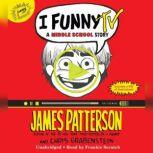 I Funny TV A Middle School Story, James Patterson