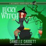 Lucky Witch, Danielle Garrett