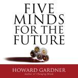 Five Minds for the Future, Howard Gardner