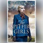 The Spitfire Girls, Soraya M. Lane