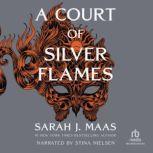 A Court of Silver Flames, Sarah J. Maas
