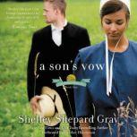 A Son's Vow The Charmed Amish Life, Book One, Shelley Shepard Gray