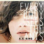 Everybody Sees the Ants, A.S. King