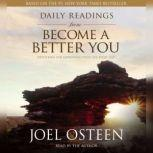 Daily Readings from Become a Better You Devotions for Improving Your Life Every Day, Joel Osteen