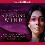 A Searing Wind, W. Michael Gear