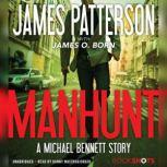 Manhunt A Michael Bennett Story, James Patterson