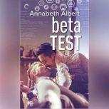 Beta Test (#gaymers, #2), Annabeth Albert